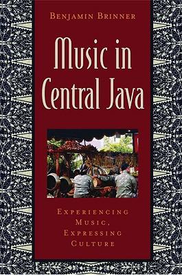 Music in Central Java By Brinner, Benjamin Elon